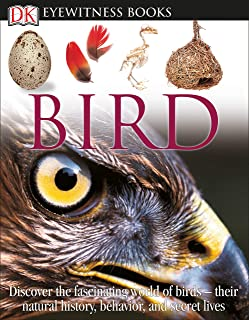 Bird: Discover the Fascinating World of Birds their Natural History, Behavior, 9780756637682