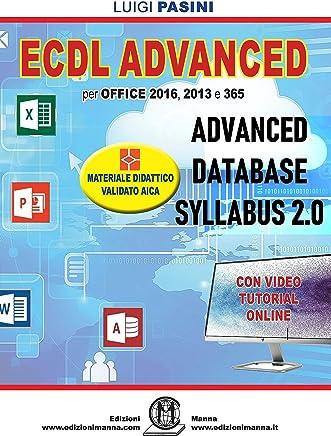ECDL Advanced Database Syllabus 2.0: Per Office 2016, 2013 e 365. Con video tutorial online
