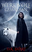 The Werewolf Guardian: A Paranormal Romance (Wolves From The North Book 1)