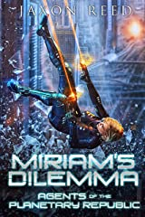 Miriam's Dilemma (Agents of the Planetary Republic Book 6) Kindle Edition