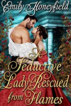 A Seductive Lady Rescued From Flames: A Historical Regency Romance Book (English Edition)