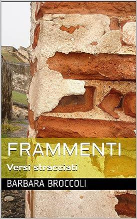 Frammenti: Versi stracciati (Poesia)