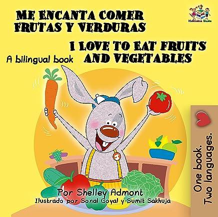 Me Encanta Comer Frutas y Verduras - I Love to Eat Fruits ...