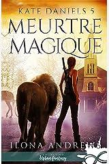 Meurtre Magique: Kate Daniels, T5 Format Kindle
