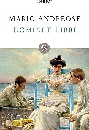 Uomini e libri (I grandi tascabili Vol. 523)