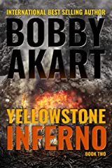 Yellowstone Inferno: A Disaster Thriller (The Yellowstone Series Book 2) Kindle Edition