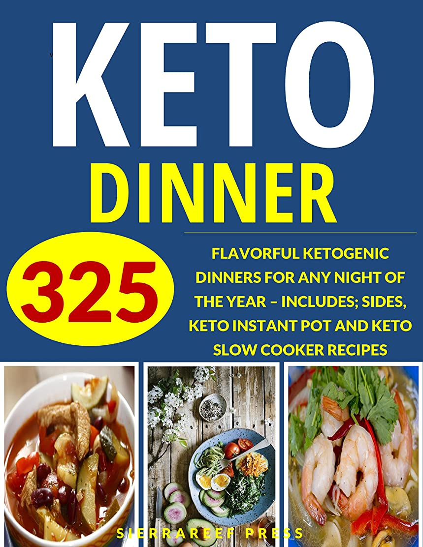 KETO DINNER: YOUR ULTIMATE 325 KETOGENIC DINNERS FOR ANY NIGHT OF THE YEAR (ketogenic diet, keto cookbook, keto diet, weight watchers, keto diet cookbook, ... fat burning det, paleo) (English Edition)