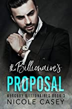The Billionaire's Proposal: A Billionaire Fake Marriage Romance (Mercury Billionaires Book 3)