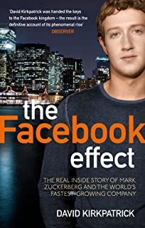 The Facebook Effect: The Real Inside Story of Mark Zuckerberg and the World's Fastest Growing Company (English Edition)