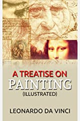 A Treatise on Painting (Illustrated) Kindle Edition
