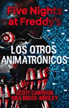 Five Nights at Freddy's. Los otros animatrónicos (Roca Juvenil) (Spanish Edition)