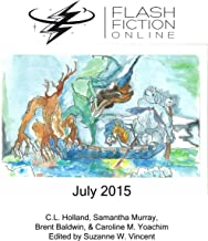 Flash Fiction Online - July 2015 (Flash Fiction Online 2015 Issues)