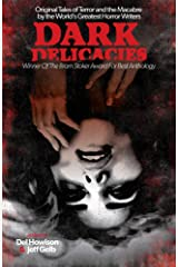 Dark Delicacies: Original Tales of Terror and the Macabre by the World's Greatest Horror Writers (Dark Delicacies Series Book 1) Kindle Edition