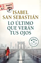 Lo último que verán tus ojos (Best Seller)