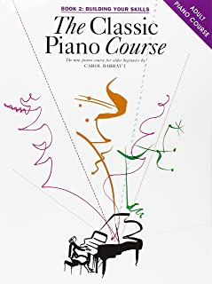 The Classic Piano Course Book 2: Building Your Skills