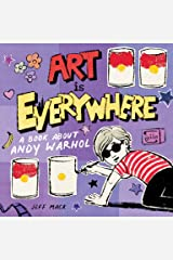 Art Is Everywhere: A Book About Andy Warhol Kindle Edition