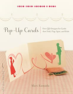 Pop-Up Cards: Over 50 Designs for Cards That Fold, Flap, Spin, and Slide (Make Good: Japanese Craft Style)