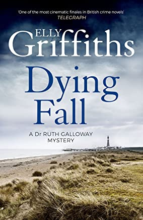 A Dying Fall: A spooky, gripping read for Halloween (Dr Ruth Galloway Mysteries 5) (The Dr Ruth Galloway Mysteries)
