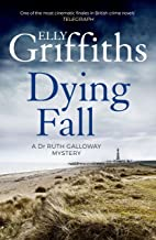 A Dying Fall: A spooky, gripping read from a bestselling author (Dr Ruth Galloway Mysteries 5) (The Dr Ruth Galloway Myste...