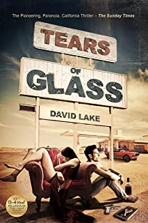 TEARS OF GLASS: The Pioneering Paranoia California Thriller