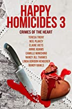 Crimes of the Heart: Happy Homicides Cozy Collection #3