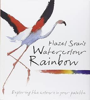 Hazel Soan's Watercolour Rainbow: Secrets of mixing paints, colours and palettes