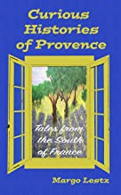 Curious Histories of Provence: Tales from the South of France