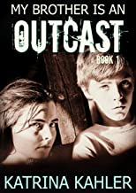My Brother is an OUTCAST - Book 1 - Taken: Book for Kids 12+