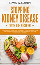 Stopping Kidney Disease (with recipes): The Renal Diet Power to Manage Kidney Disease and Avoid Dialysis with Low Sodium, Potassium and Phosphorus Recipes