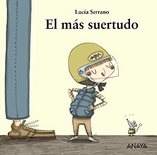 El más suertudo (Primeros Lectores (1-5 Años) - Mi Primera Sopa De Libros) (Spanish Edition)