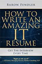 How to Write an Amazing IT Resume: Get the Interview Every Time