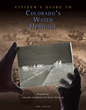 Citizen's Guide to Colorado Water Heritage (Citizen's Guide Series Book 4)