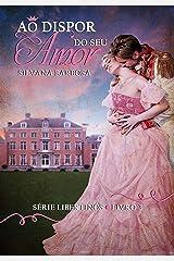 Ao Dispor do Seu Amor (Libertinos Livro 3) eBook Kindle
