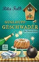 Guglhupfgeschwader: Der zehnte Fall für den Eberhofer, Ein Provinzkrimi (Franz Eberhofer)