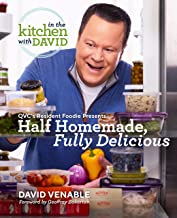 """Half Homemade, Fully Delicious: An """"In the Kitchen with David"""" Cookbook from QVC's Resident Foodie"""
