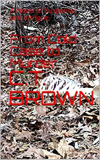 From Cold Case to Murder: A Novel of Suspense and Intrigue