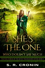 She's the One Who Doesn't Say Much (The War Stories of the Seven Troublesome Sisters Book 4) Kindle Edition
