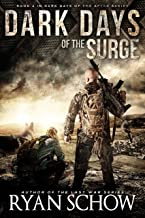 Dark Days of the Surge: A Post-Apocalyptic EMP Surival Thriller (Dark Days of the After Book 2)