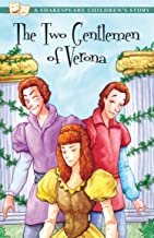 The Two Gentlemen of Verona: The perfect introduction to classic literature for children (20 Shakespeare Children's Storie...