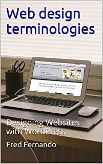 Web design terminologies: Designing Websites with WordPress (First Edition Book 1) (English Edition)