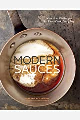 Modern Sauces: More than 150 Recipes for Every Cook, Every Day Kindle Edition