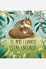 Te Amo Cuando Estás Enojado (I Love You When You're Angry) (Spanish Edition) Kindle Edition