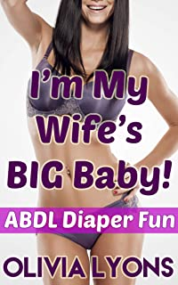 I'm My Wife's BIG Baby! (ABDL Diaper Lover Ageplay)
