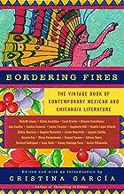 Bordering Fires: کتاب قدیمی ادبیات معاصر مکزیک و شیکانا و چیکانو