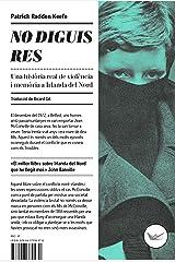 No diguis res: Una història real de violència i memòria a Irlanda del Nord (Astrolabi Book 6) (Catalan Edition) Kindle Edition