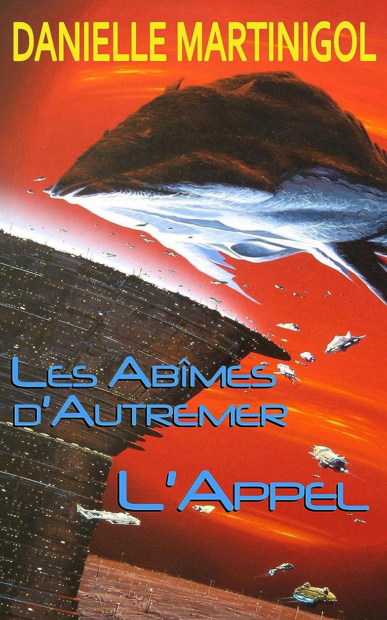 エンドウ非難するカッターLes Ab?mes d'Autremer: L'Appel (French Edition)