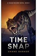 Time Snap: (A Chase McCord Novel, Book 1) (Chase McCord Time Series) Kindle Edition
