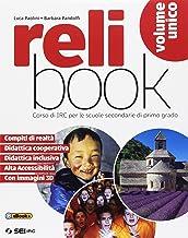 Scaricare Libri Relibook. Corso di IRC. Vol. unico. Per la Scuola media. Con e-book. Con espansione online. Con Libro: Dossier di IRC PDF