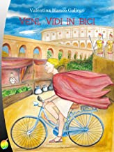 Veni, vidi in bici (Rainbow) (Italian Edition)