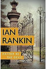 Rather Be the Devil (Inspector Rebus Novels Book 21) Kindle Edition